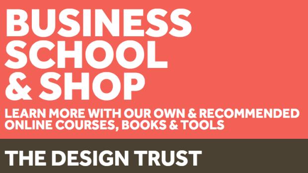 The Design Trust Business School & Shop